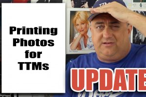 Printing Photos for TTMs Update!